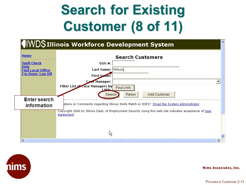 Process a Customer 2-13 Search for Existing Customer (8 of 11) Enter search information
