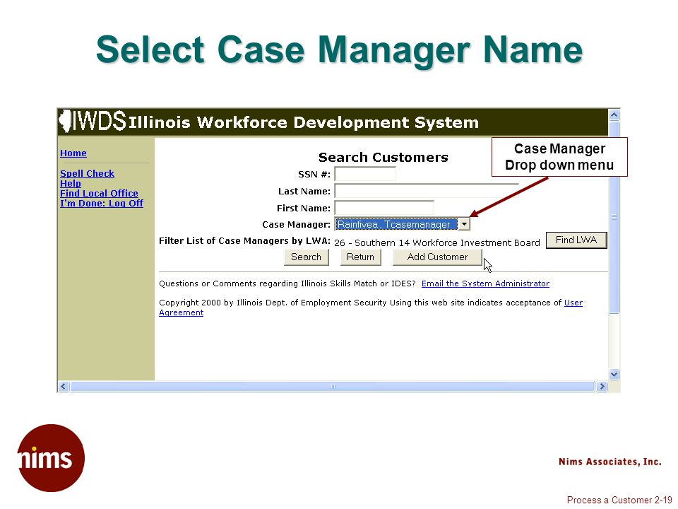 Process a Customer 2-19 Select Case Manager Name Case Manager Drop down menu