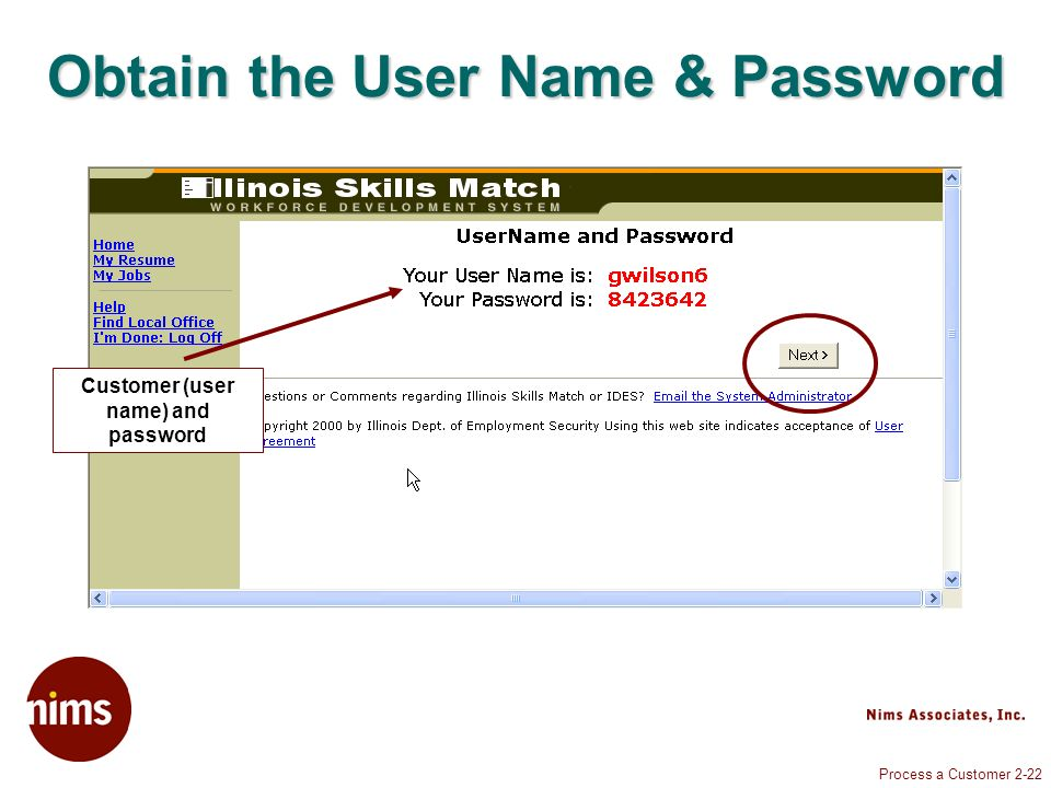 Process a Customer 2-22 Obtain the User Name & Password Customer (user name) and password