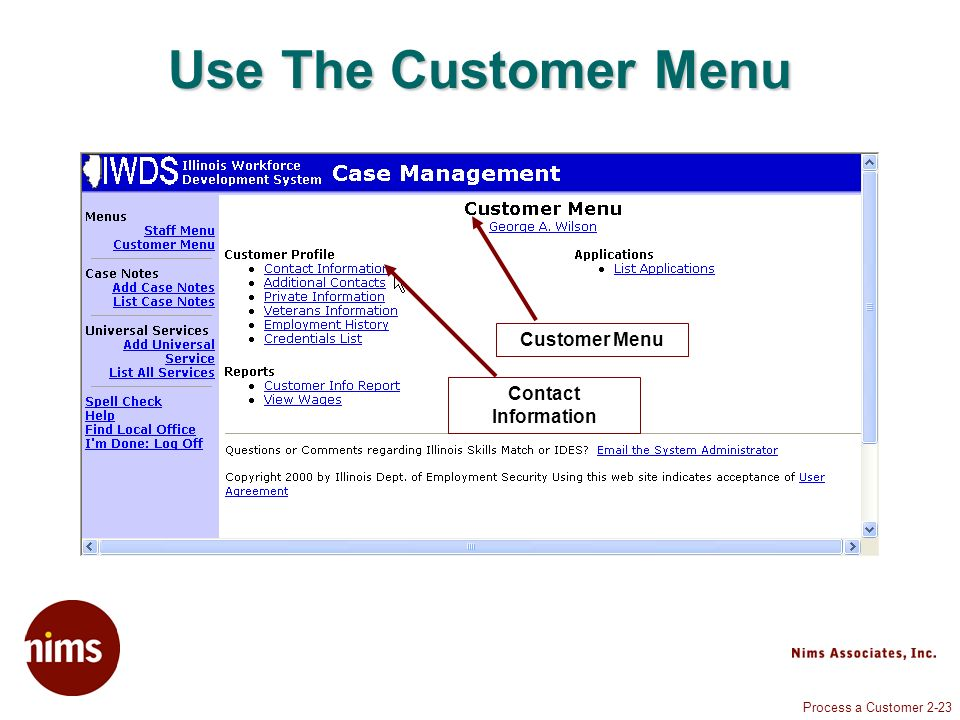 Process a Customer 2-23 Use The Customer Menu Customer Menu Contact Information