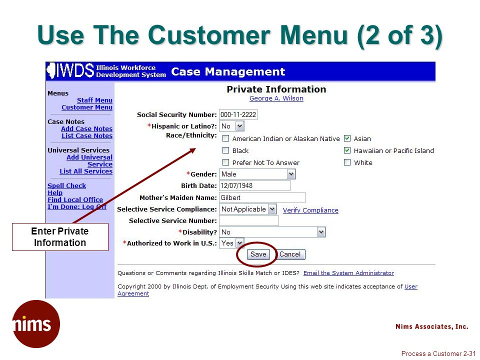 Process a Customer 2-31 Use The Customer Menu (2 of 3) Enter Private Information