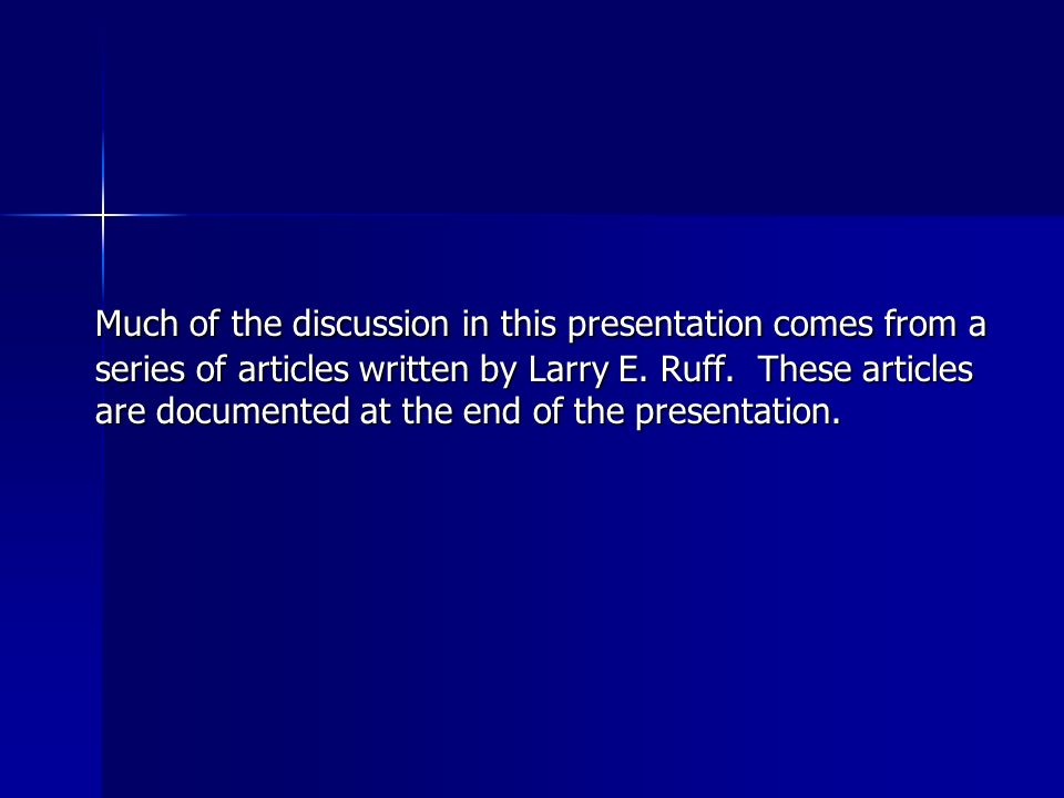 Much of the discussion in this presentation comes from a series of articles written by Larry E.