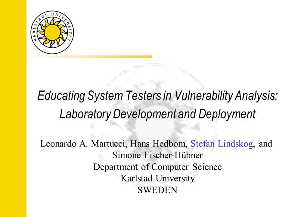 Educating System Testers in Vulnerability Analysis: Laboratory Development and Deployment Leonardo A.