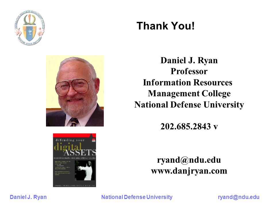 Daniel J. Ryan National Defense University ryand@ndu.edu Thank You.