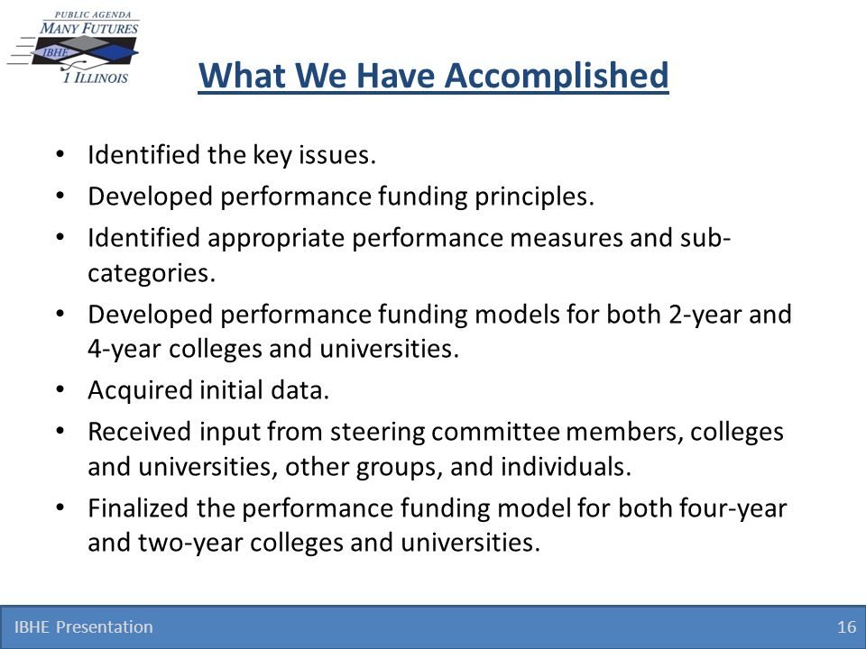 What We Have Accomplished Identified the key issues.