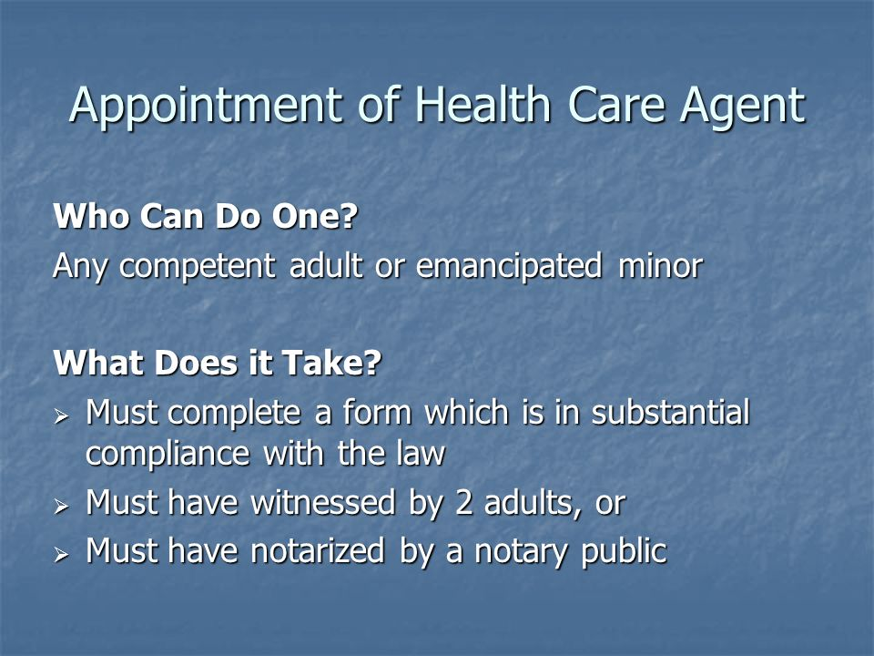 Appointment of Health Care Agent Who Can Do One.