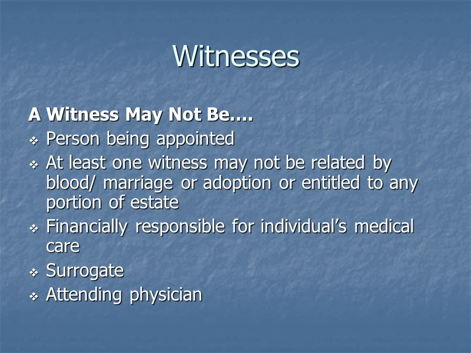 Witnesses A Witness May Not Be….