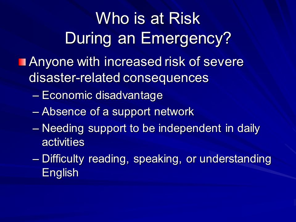 Who is at Risk During an Emergency.