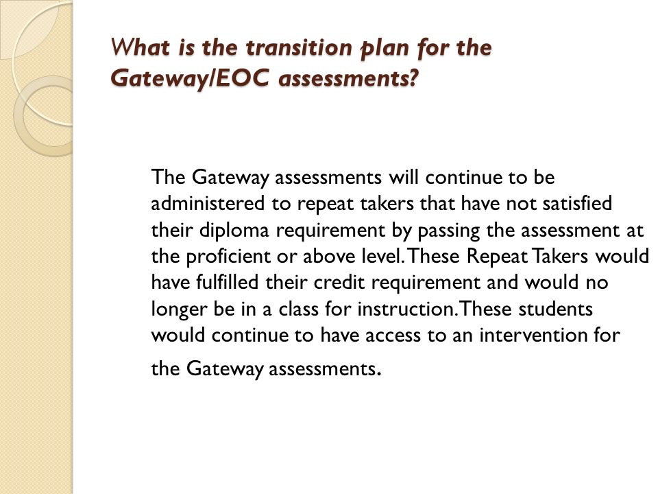 What is the transition plan for the Gateway/EOC assessments.