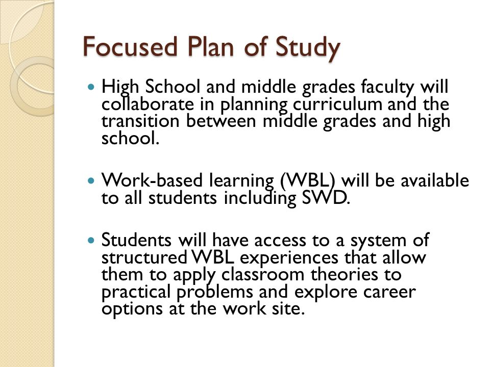Focused Plan of Study High School and middle grades faculty will collaborate in planning curriculum and the transition between middle grades and high school.