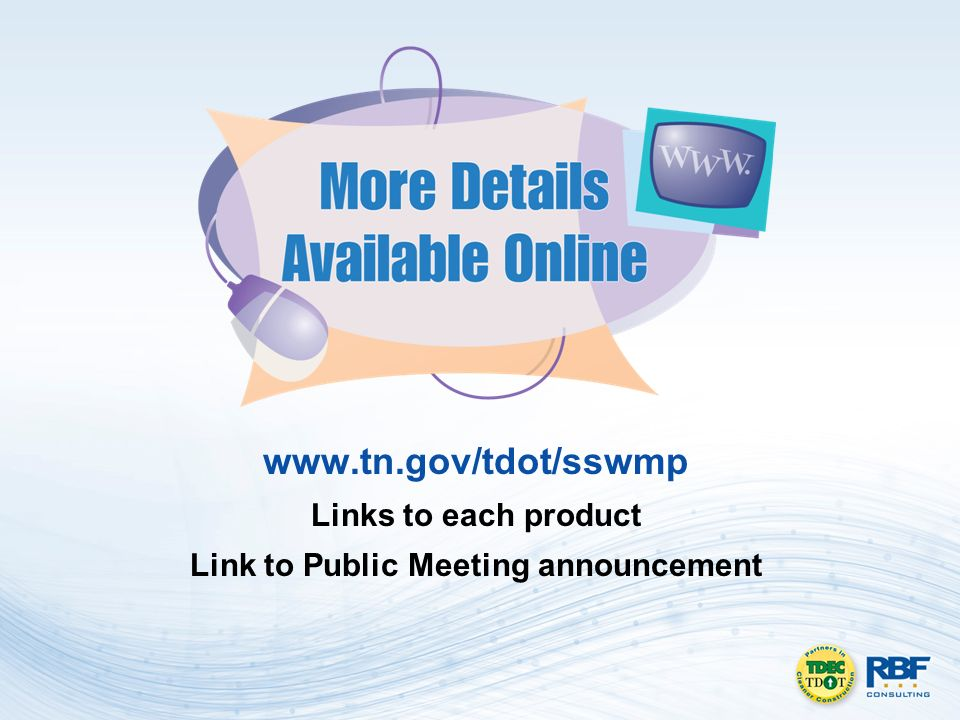 www.tn.gov/tdot/sswmp Links to each product Link to Public Meeting announcement