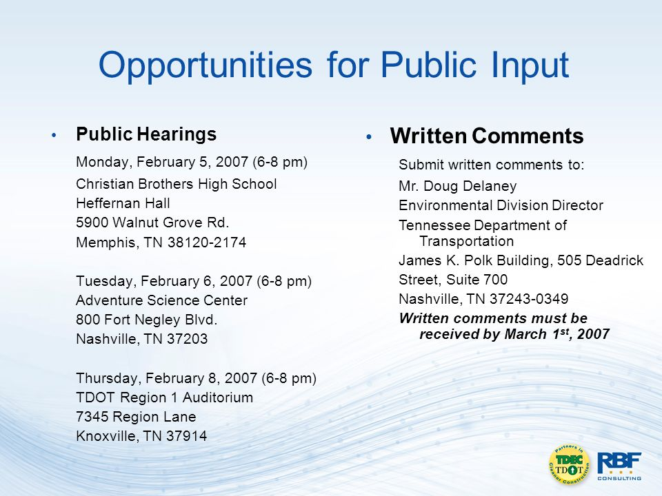 Opportunities for Public Input Public Hearings Monday, February 5, 2007 (6-8 pm) Christian Brothers High School Heffernan Hall 5900 Walnut Grove Rd.