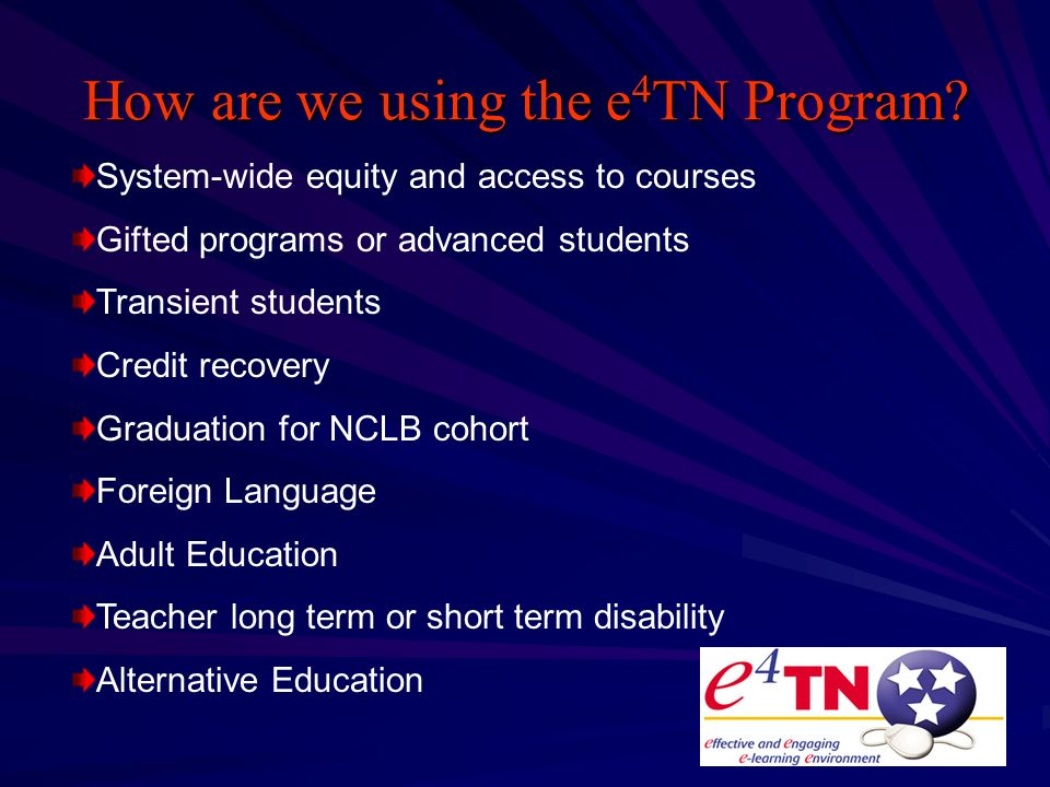 How are we using the e 4 TN Program.