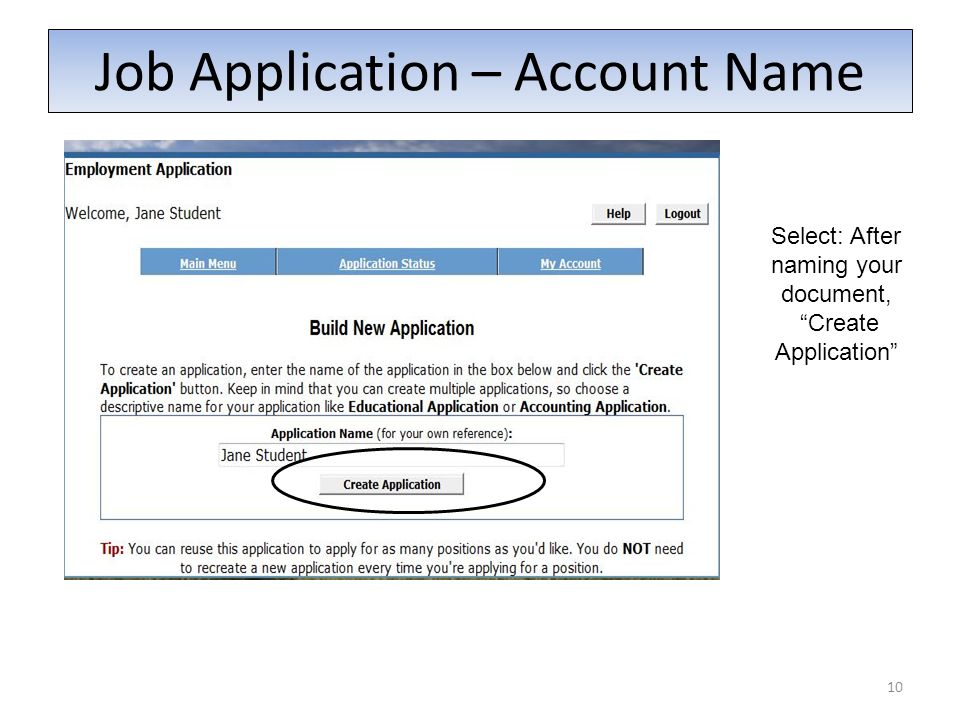 Job Application – Account Name 10 Select: After naming your document, Create Application