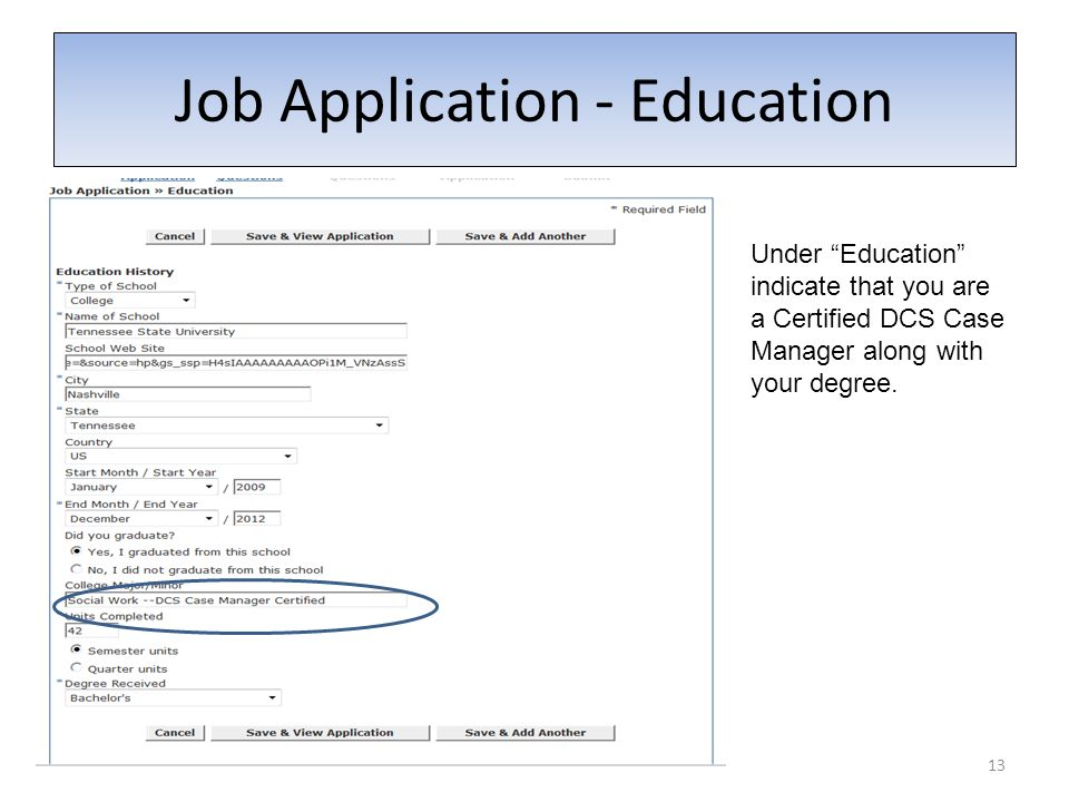 13 Job Application - Education Under Education indicate that you are a Certified DCS Case Manager along with your degree.