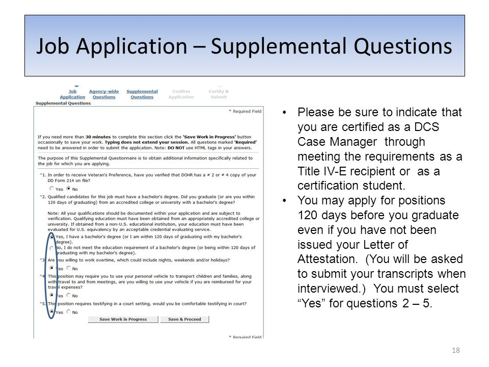 18 Job Application – Supplemental Questions Please be sure to indicate that you are certified as a DCS Case Manager through meeting the requirements as a Title IV-E recipient or as a certification student.