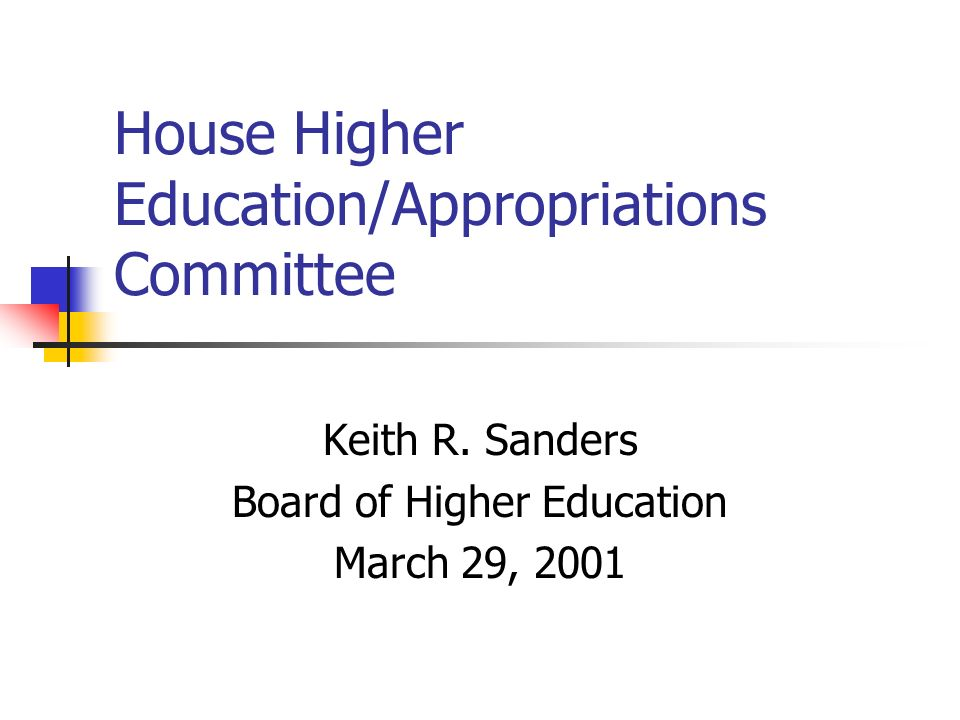 House Higher Education/Appropriations Committee Keith R.