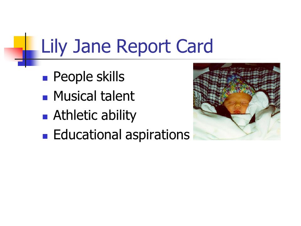 Lily Jane Report Card People skills Musical talent Athletic ability Educational aspirations