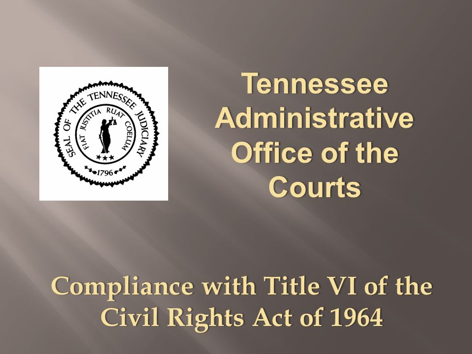 Compliance with Title VI of the Civil Rights Act of 1964