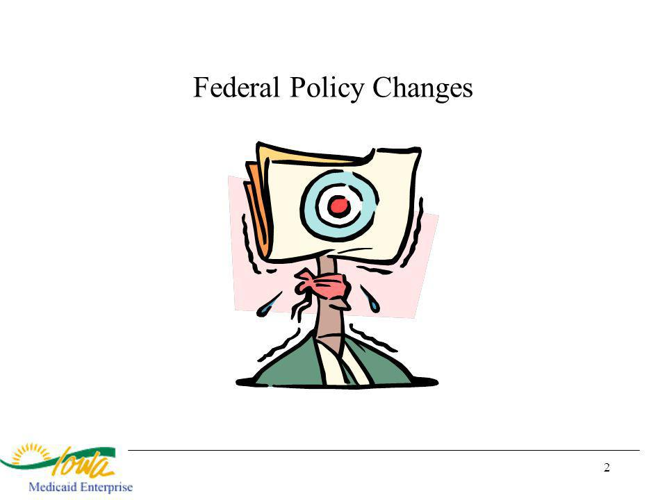 2 Federal Policy Changes