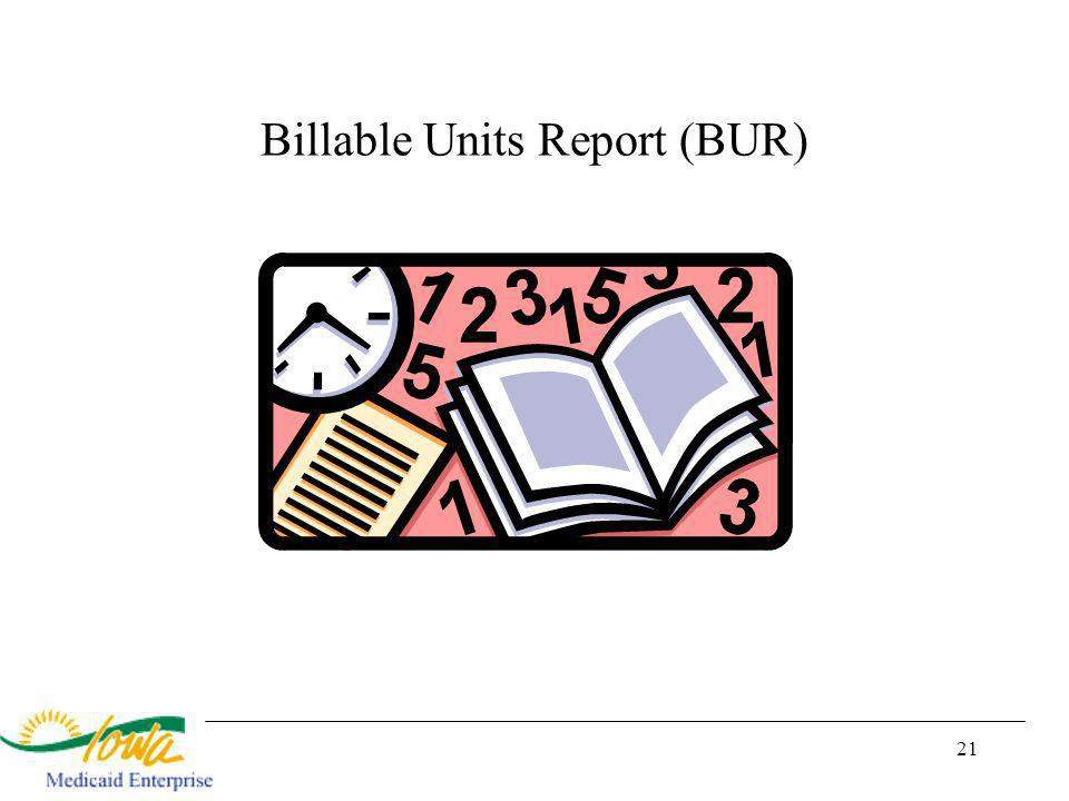21 Billable Units Report (BUR)