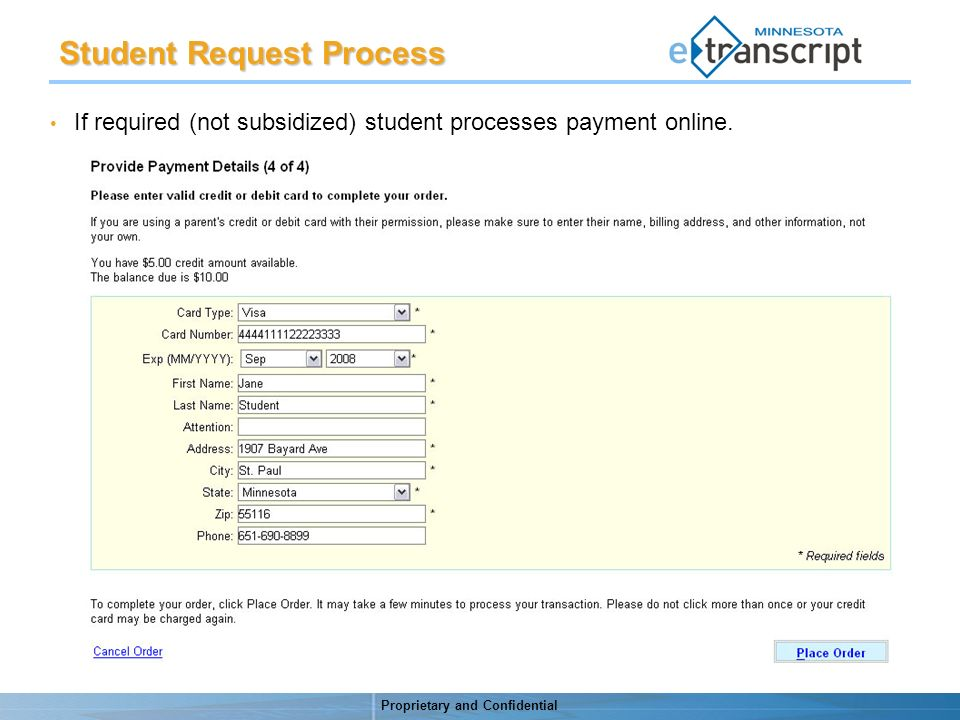 Proprietary and Confidential If required (not subsidized) student processes payment online.