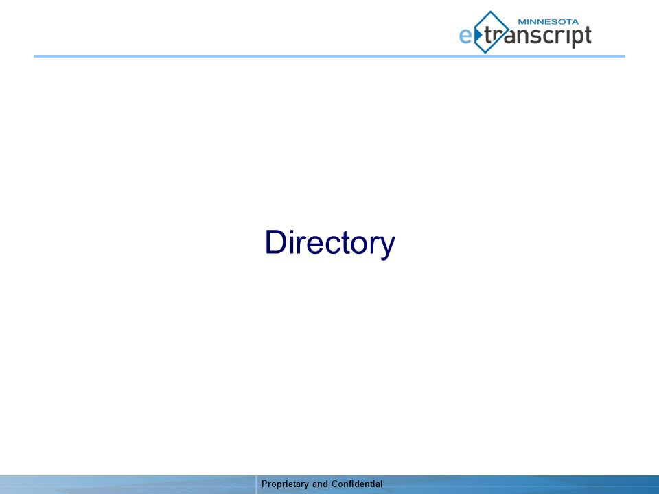 Proprietary and Confidential Directory