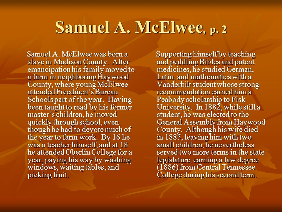 Samuel A. McElwee, p. 2 Samuel A. McElwee was born a slave in Madison County.