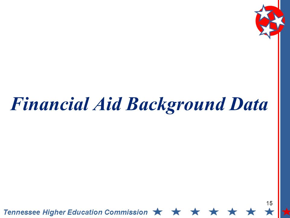Tennessee Higher Education Commission Financial Aid Background Data 15