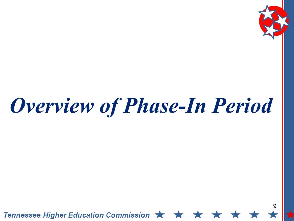 Tennessee Higher Education Commission Overview of Phase-In Period 9
