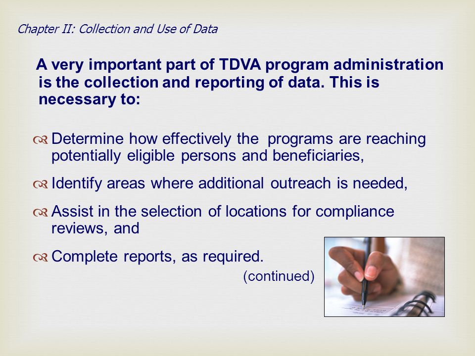 Determine how effectively the programs are reaching potentially eligible persons and beneficiaries, Identify areas where additional outreach is needed, Assist in the selection of locations for compliance reviews, and Complete reports, as required.