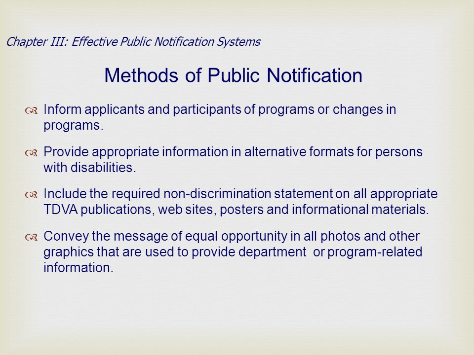 Methods of Public Notification Inform applicants and participants of programs or changes in programs.