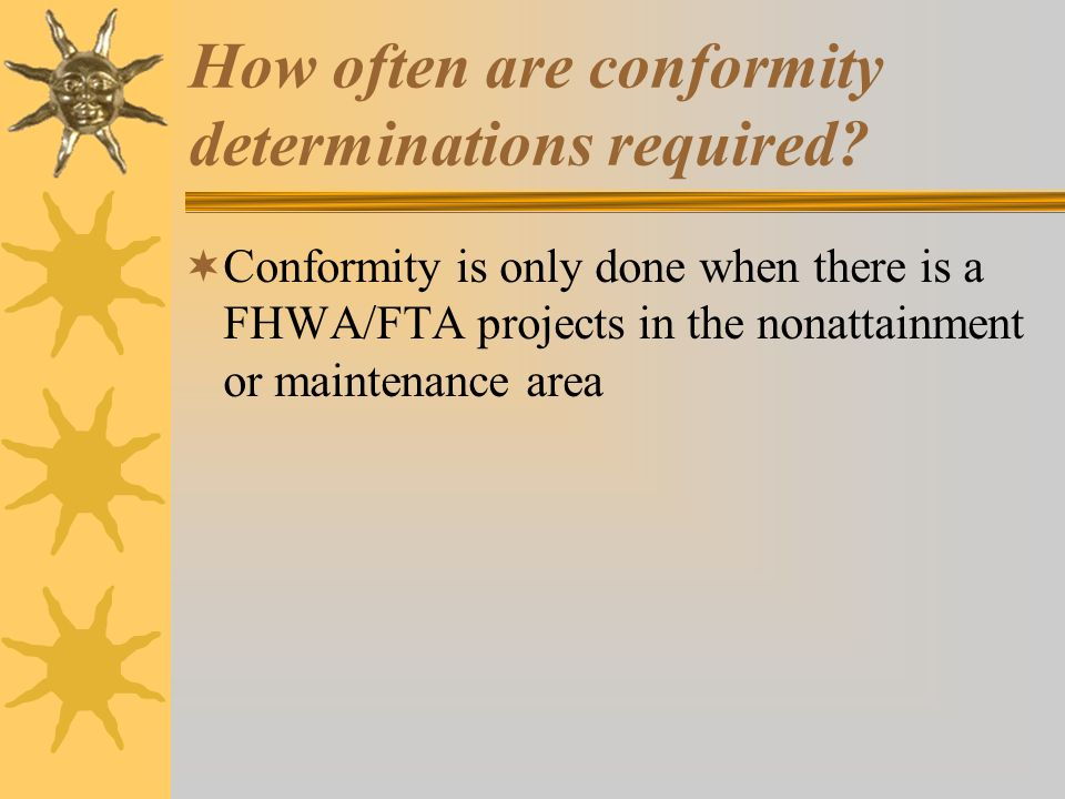 How often are conformity determinations required.