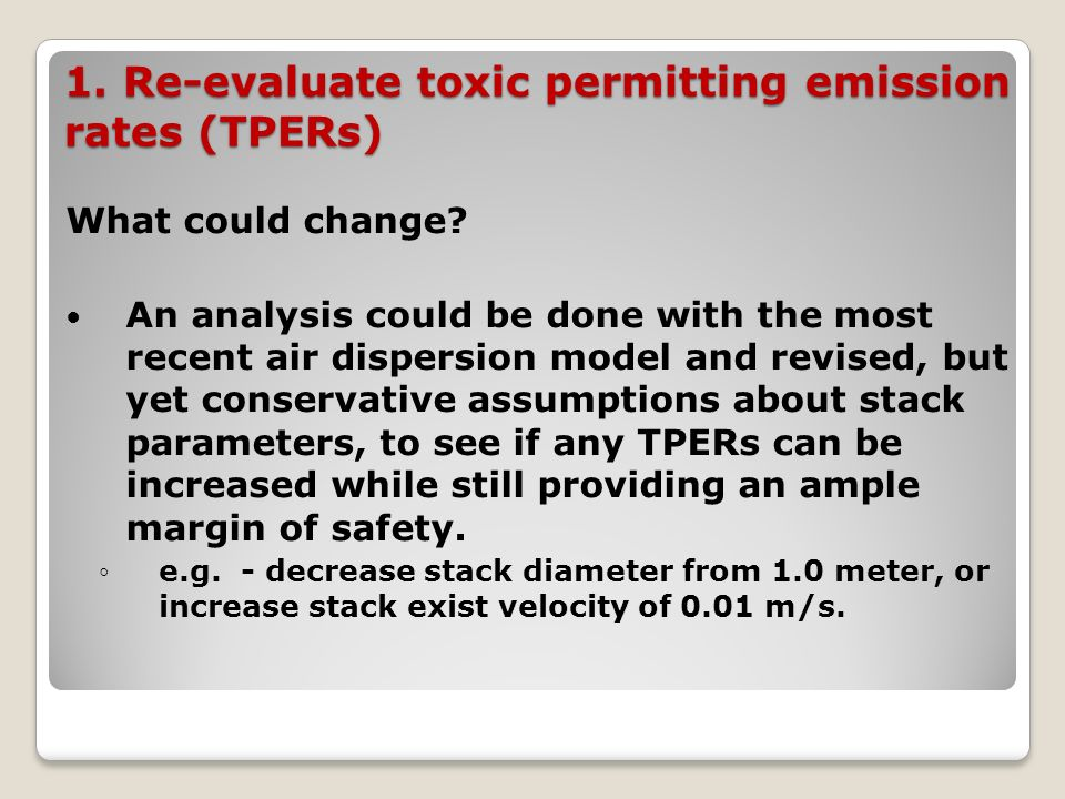 1. Re-evaluate toxic permitting emission rates (TPERs) What could change.