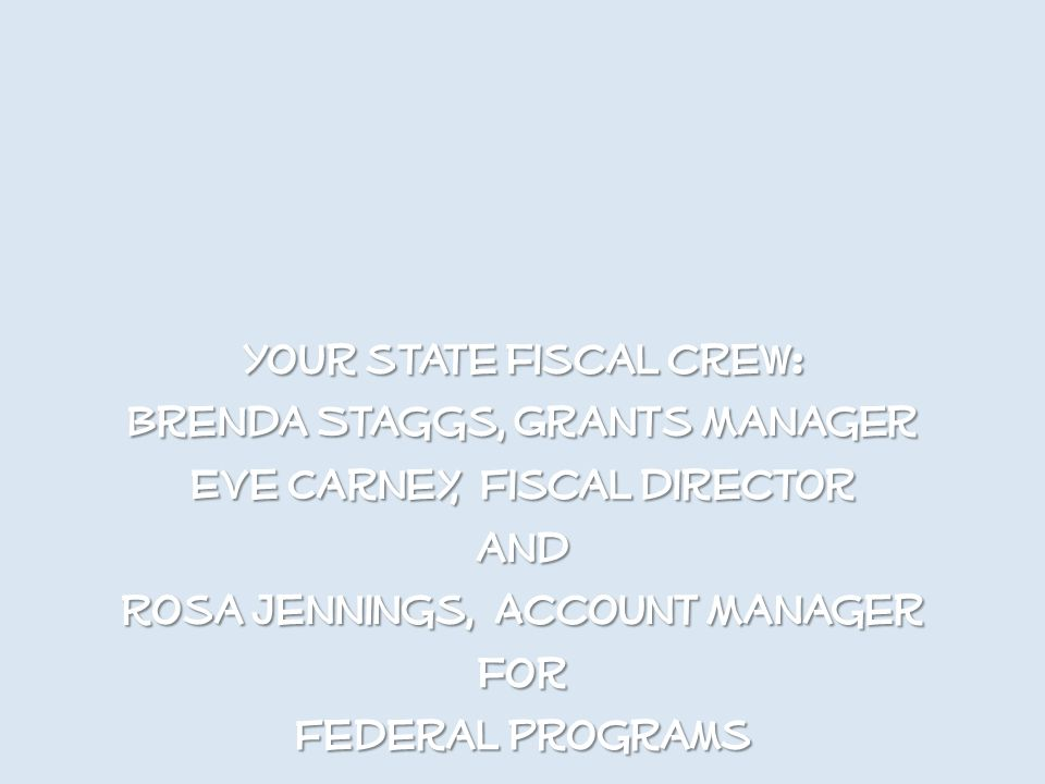 Your state fiscal crew: Brenda Staggs, Grants Manager Eve Carney, Fiscal director and Rosa Jennings, Account Manager for Federal Programs