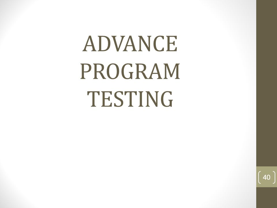 ADVANCE PROGRAM TESTING 40