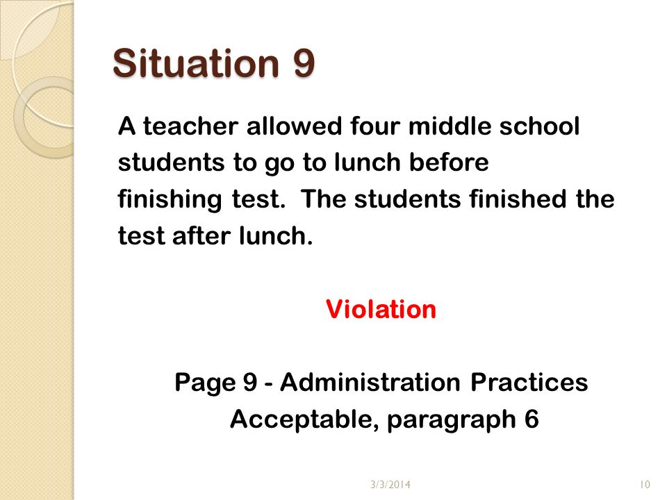 Situation 9 A teacher allowed four middle school students to go to lunch before finishing test.