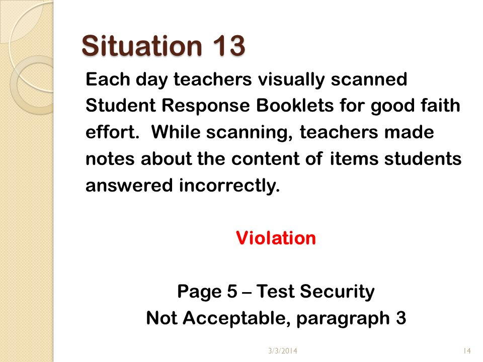 Situation 13 Each day teachers visually scanned Student Response Booklets for good faith effort.