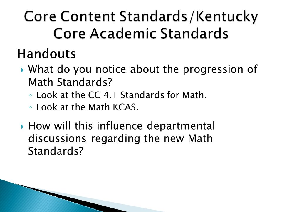 Handouts What do you notice about the progression of Math Standards.