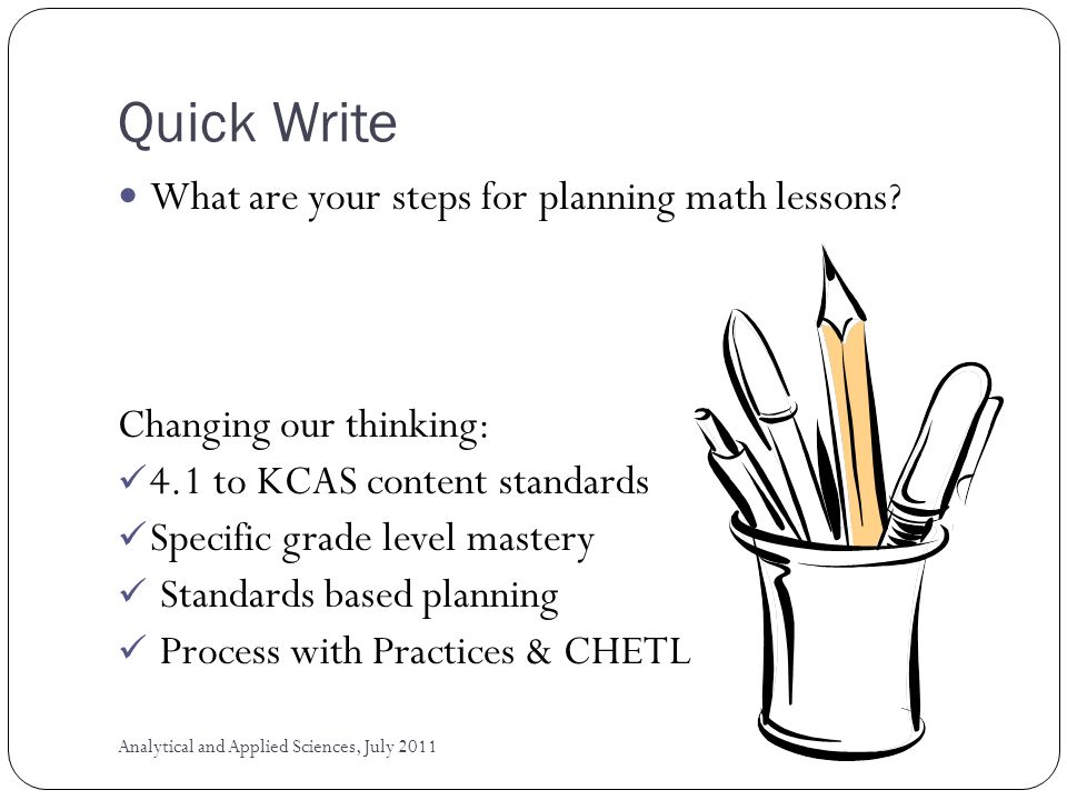 Quick Write What are your steps for planning math lessons.