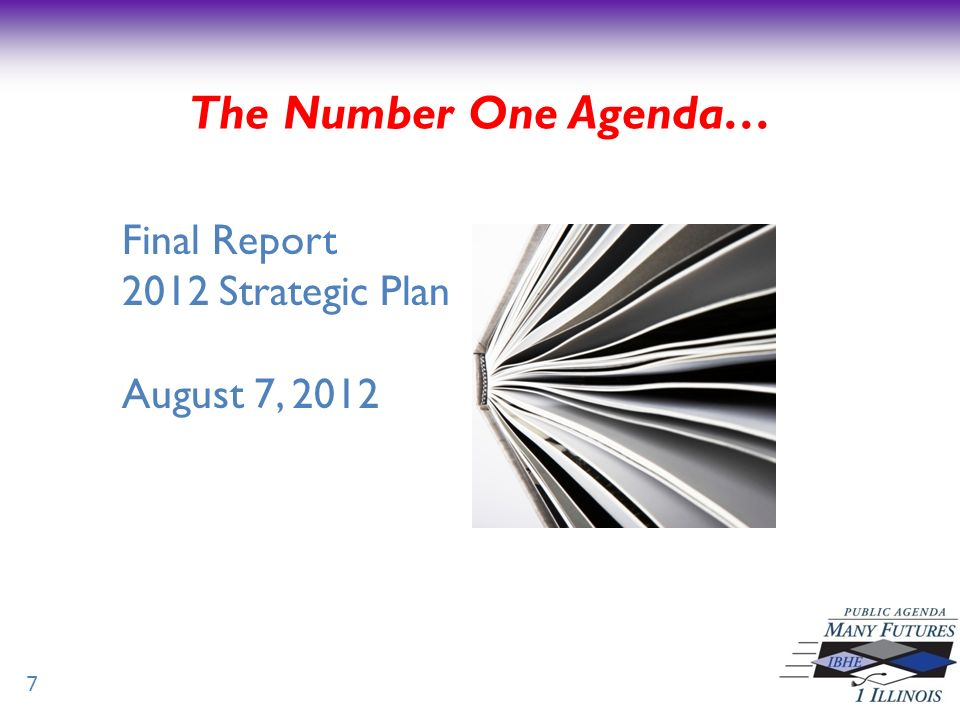 The Number One Agenda… 7 Final Report 2012 Strategic Plan August 7, 2012