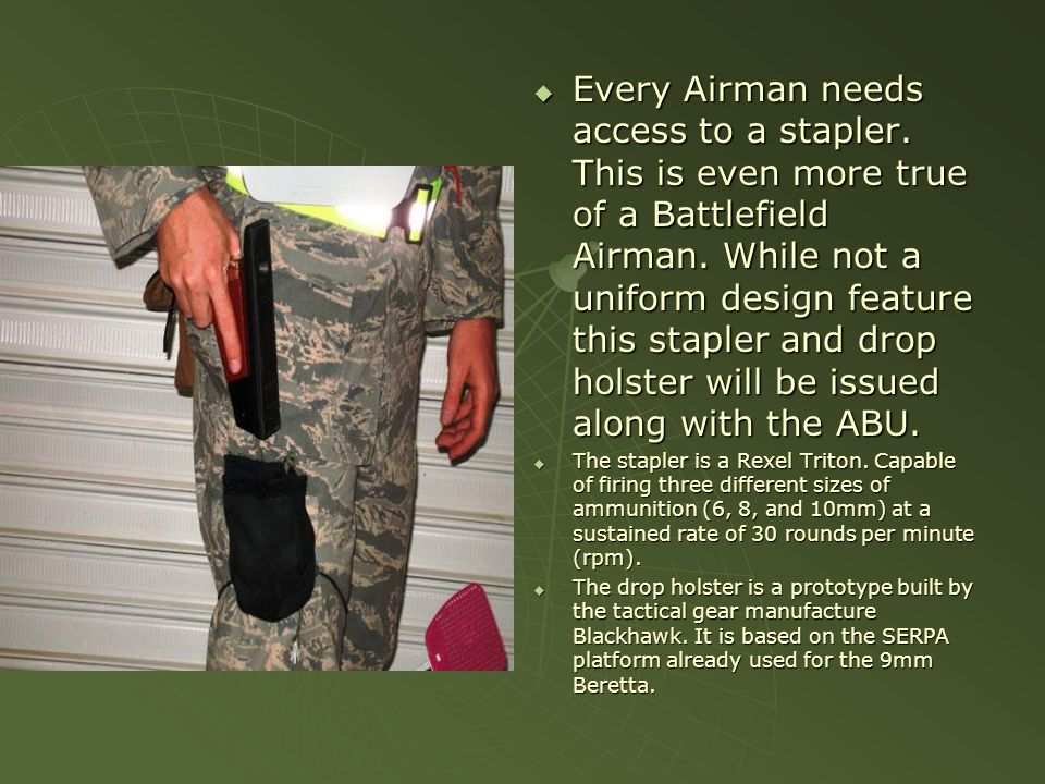Every Airman needs access to a stapler. This is even more true of a Battlefield Airman.