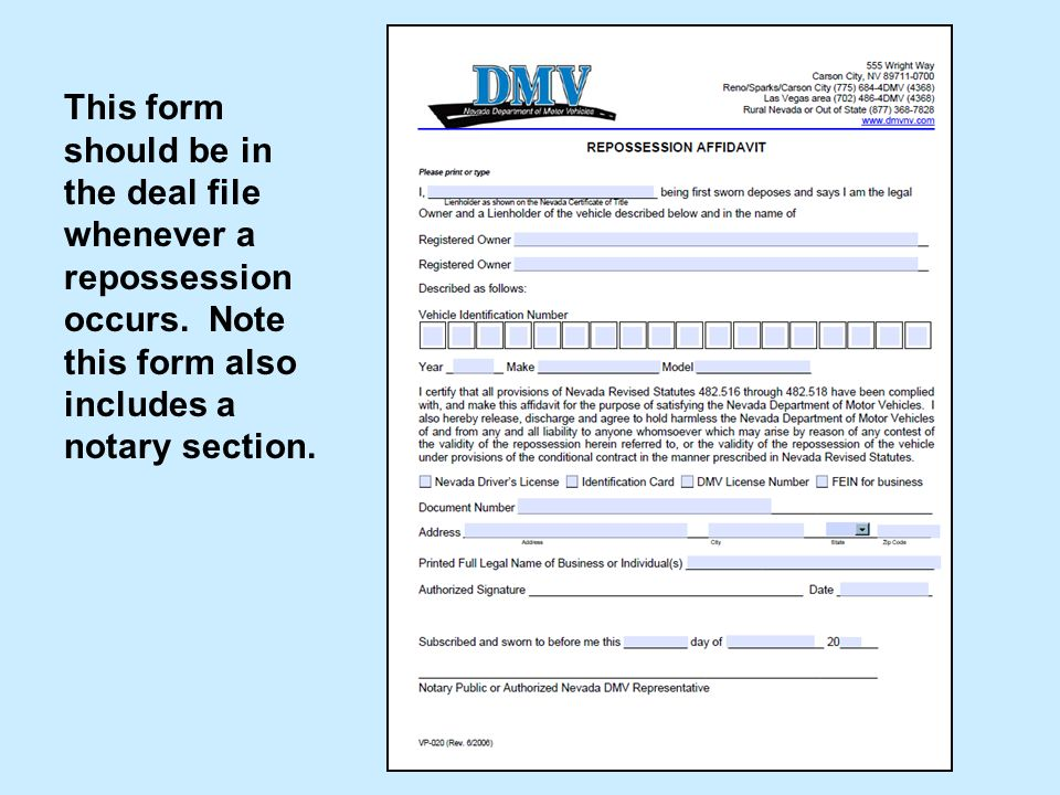 This form should be in the deal file whenever a repossession occurs.