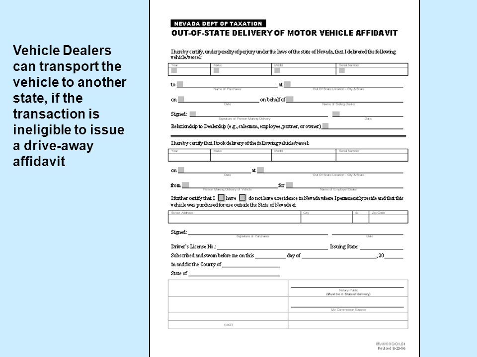 Vehicle Dealers can transport the vehicle to another state, if the transaction is ineligible to issue a drive-away affidavit