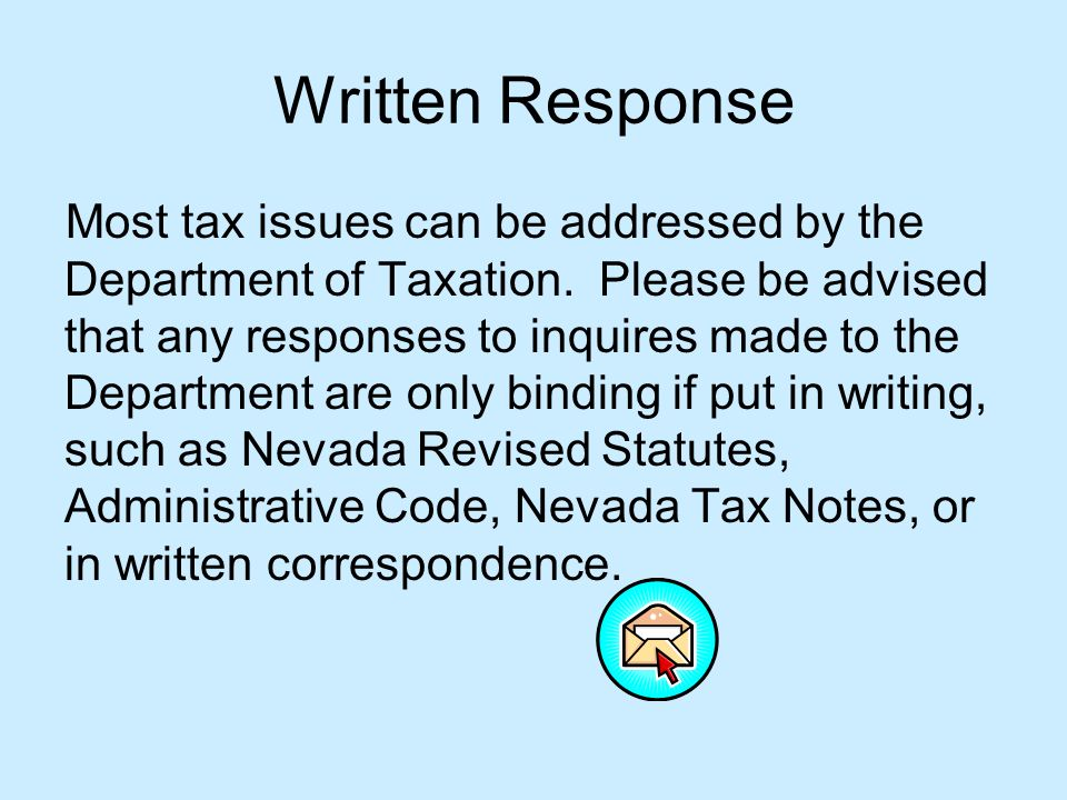 Written Response Most tax issues can be addressed by the Department of Taxation.