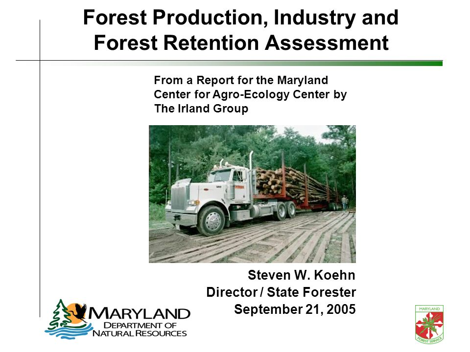Forest Production, Industry and Forest Retention Assessment Steven W.