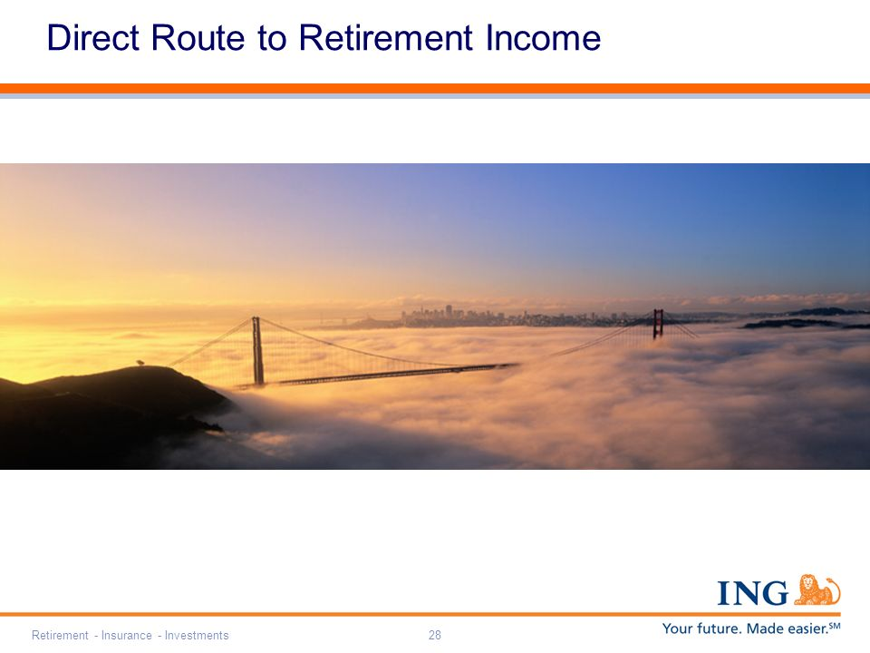 Retirement - Insurance - Investments28 Direct Route to Retirement Income