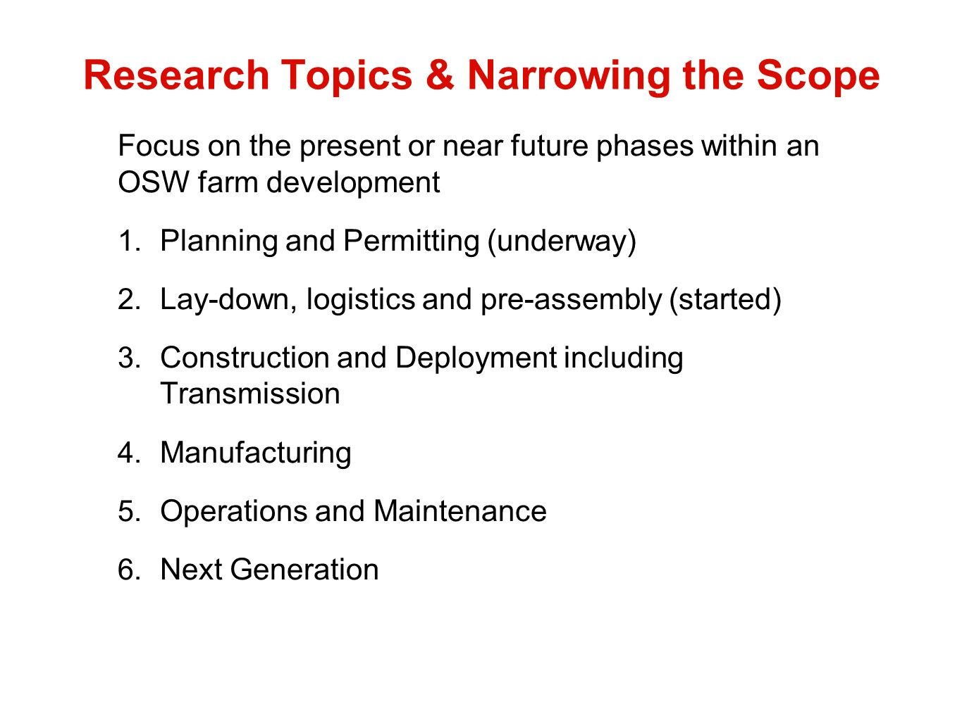 Research Topics & Narrowing the Scope Focus on the present or near future phases within an OSW farm development 1.