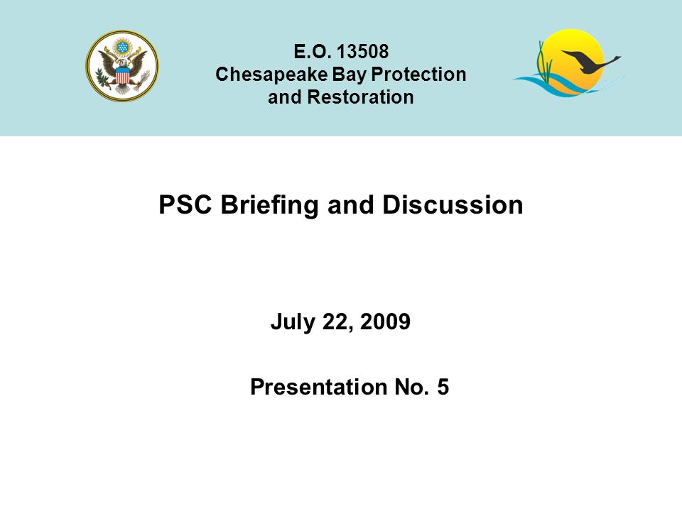 PSC Briefing and Discussion July 22, 2009 E.O.