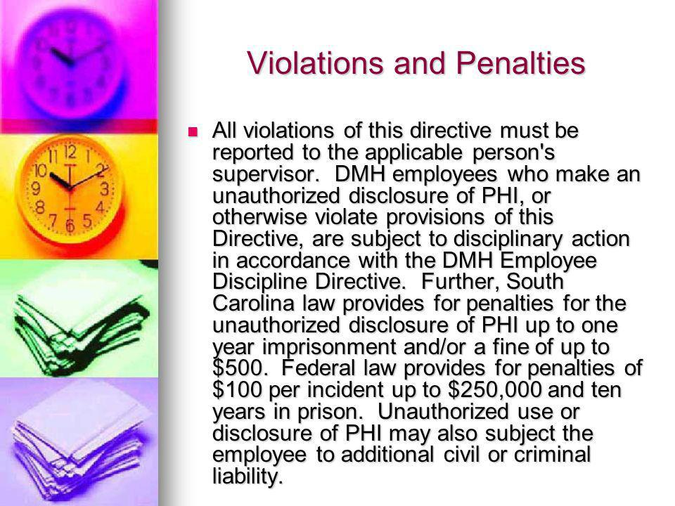 Violations and Penalties All violations of this directive must be reported to the applicable person s supervisor.